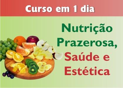 Curso de 1 dia: Nutrição Prazerosa, Saúde e Estética