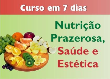 Curso em 7 dias: Nutrição Prazerosa, Saúde e Estética